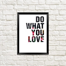 "Постер ""What you love"""