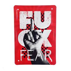 "Металлическая табличка ""Fuck fear"""