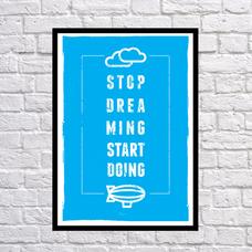 """Постер """"Хватит мечтать, делай!"""""""