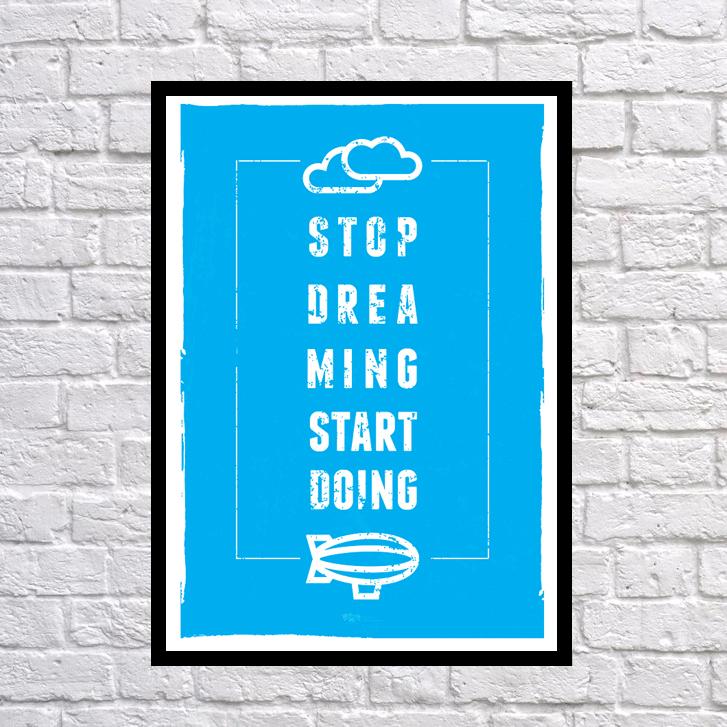 Мотивирующий постер Stop dreaming start doing